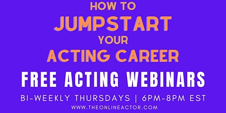 FREE - How to JUMPSTART your ACTING CAREER - Online Acting Webinars tickets