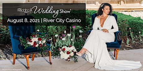 PWG Wedding Show | August 8, 2021| River City Casino tickets