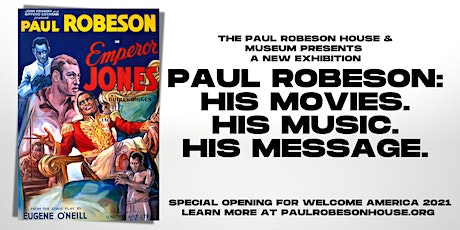 PAUL ROBESON: HIS MOVIES. HIS MUSIC. HIS MESSAGE. (Welcome America 2021) tickets