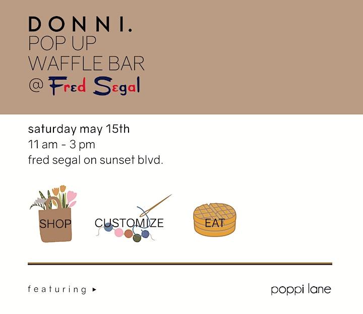 DONNI. Pop Up  Waffle Bar @ Fred Segal Sunset Blvd. image