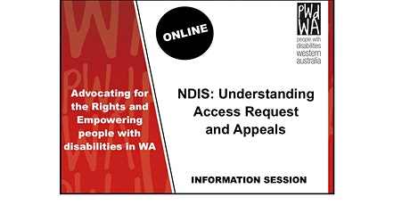 PWdWA's NDIS Access Requests and Appeals Online Information Session tickets