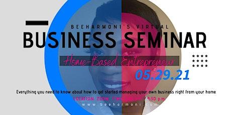 Bee Harmoni's Business Seminar:  Start-Up Home Based Entrepreneur Tickets