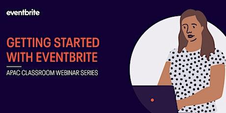 Eventbrite Academy: Getting Started with Eventbrite (APAC) biglietti