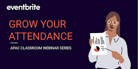 Eventbrite Academy: How to Grow your Attendance (APAC) tickets