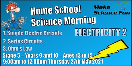 Stg 5 – Years 9 and 10 – Ages 13 to 15 - Science – Electricity 2 - Morning tickets
