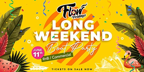 Flow Fridays - Queens Birthday Long Weekend - Boat Party tickets