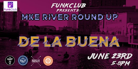 MKE River Roundup Ft. De La Buena tickets