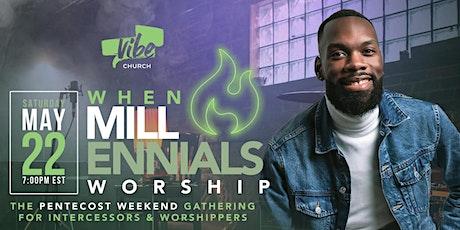 WHEN MILLENNIALS WORSHIP tickets