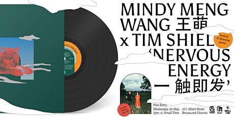 Mindy Meng Wang 王萌 and Tim Shiel 'Nervous Energy 一 触即发'  Listening Party! tickets
