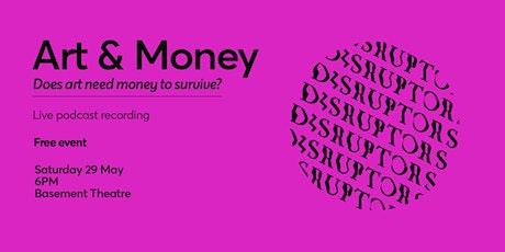 Disruptors Live: Art & Money tickets
