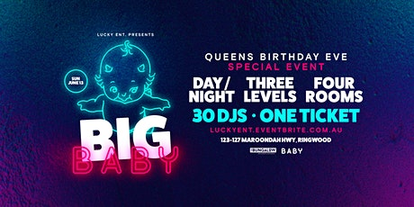 Big Baby || Special Event || Queens Birthday Eve tickets