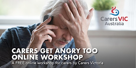 Carers Victoria Carers Get Angry Too Online Workshop #8054 tickets