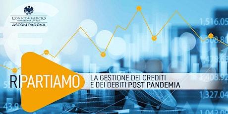 La gestione dei crediti e dei debiti Post Pandemia biglietti