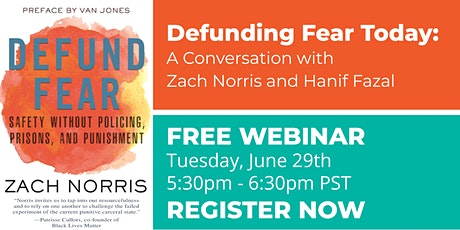 Defunding Fear:  A Conversation with Author Zach Norris and Hanif Fazal tickets