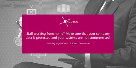 Staff working from home? Make sure that your company data is protected tickets