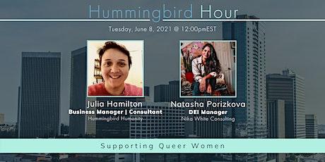 Hummingbird Hour: Supporting Queer Women tickets