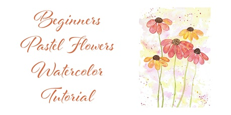 Easy Pastel Flowers Watercolor Class tickets