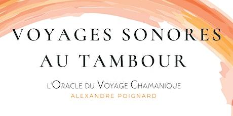 Voyages sonores au tambour - Le Vent, Le Temple et ... billets
