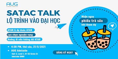 [AUG Adelaide] SATAC TALK - LỘ TRÌNH VÀO ĐẠI HỌC tickets