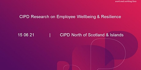 CIPD Research on Employees Wellbeing & Resilience in Times of Uncertainty tickets