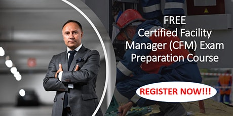 FREE Certified Facility Manager (CFM) Exam Preparation Course tickets