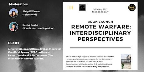 Book Launch - Remote Warfare: Interdisciplinary Perspectives tickets