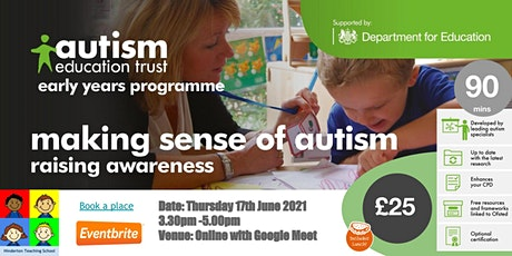 Making Sense of Autism (EYFS) - Autism Education Trust Training tickets