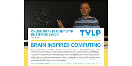 Dr Stephen Lynch STEM talk: Brain Inspired Computing. tickets