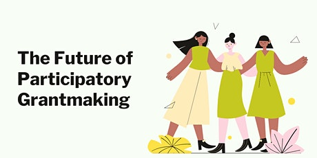 The Future of Participatory Grantmaking (Summer Edition) tickets