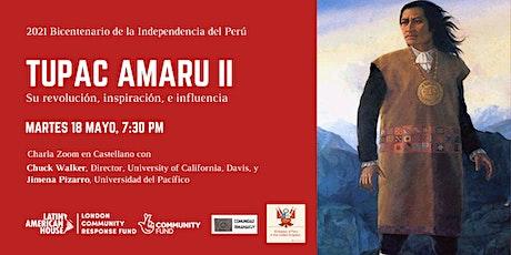 Tupac Amaru II: Su revolución, inspiración, e influencia entradas