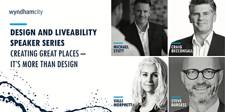 Design & Liveability Speaker Series: Creating Great Places tickets