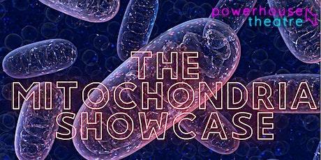 The Mitochondria Showcase tickets