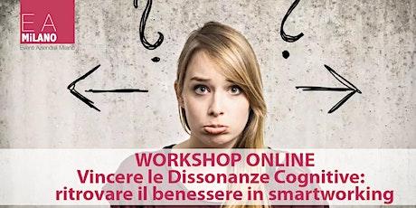 Vincere le Dissonanze Cognitive: ritrovare il benessere in smartworking biglietti