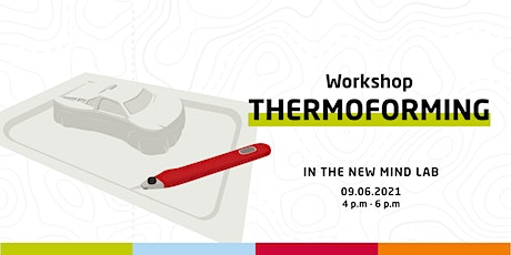 Workshop /Thermoforming /  in the new MIND-LAB Tickets