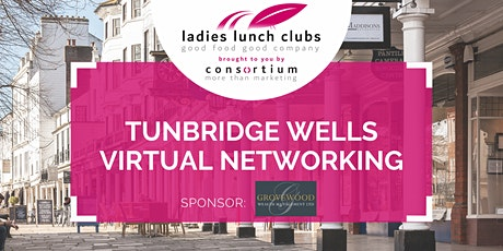 Virtual Tunbridge Wells Ladies Lunch Club - 27th July 2021 tickets