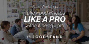 Workshop: Take Food Photos Like a Pro, Without Being a...