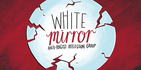 White Mirror: Anti-Racist Reflection Group tickets