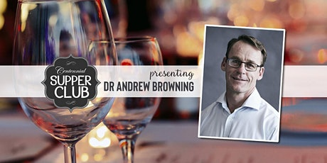 Supper Club with Dr Andrew Browning tickets