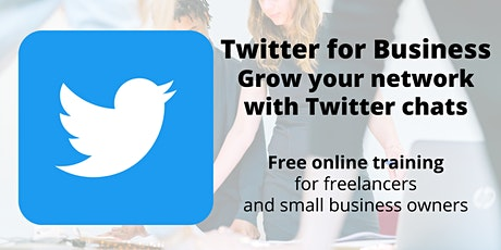 Twitter for Business - Grow Your Network with Twitter Chats tickets