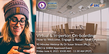 Virtual & In-person Onboarding: How to Welcome, Engage,Retain New Employees tickets