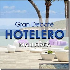 GRAN DEBATE HOTELERO MALLORCA - 03 JUNIO 2021 tickets