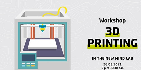 Workshop/ 3D-Printing /  in the new MIND-LAB Tickets