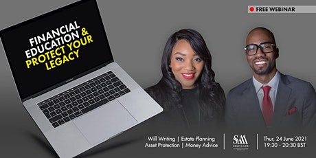 Financial Education & Protect Your Legacy with Self Made | FREE WEBINAR tickets