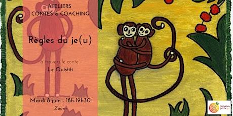 Atelier Contes et  Coaching  : Règles du je(u) billets