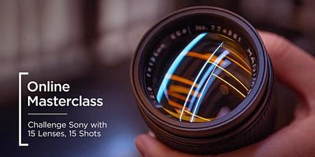 Online Masterclass | Challenge Sony with 15 Lenses, 15 Shots tickets