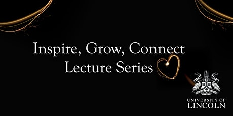 University of Lincoln Inspire, Grow, Connect Lecture Series: Liam McCann tickets