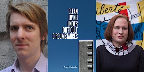 Owen Hatherley & Juliet Jacques: Clean Living Under Difficult Circumstances tickets