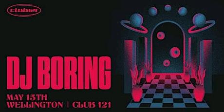 Dj Boring - Club 121 tickets