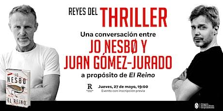 Reyes del thriller: Jo Nesbø y Juan Gómez-Jurado conversan sobre «El reino» boletos