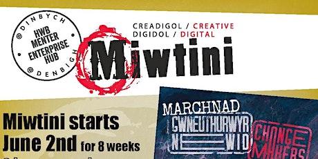 Miwtini help you start your business/Miwtini yn helpu i gychwyn eich busnes tickets